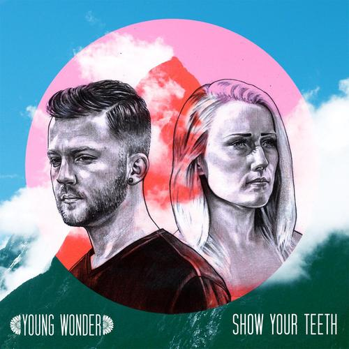 "Young Wonder - ""Show Your Teeth"" EP"