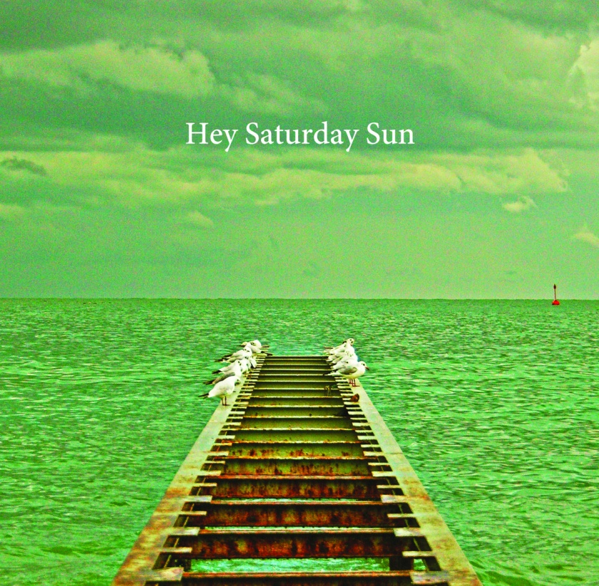 Hey Saturday Sun