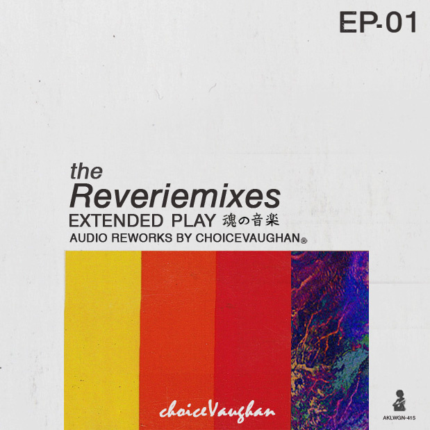 choiceVaughan – Reveriemixes EP