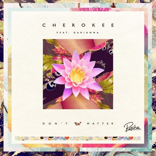Cherokee feat Darianna – Don't matter (FKJ remix)