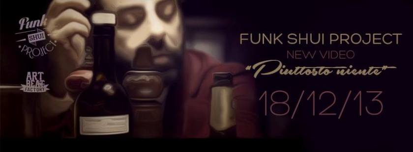 Funk Shui Project Feat. Hyst - Piuttosto niente (VIDEOCLIP)