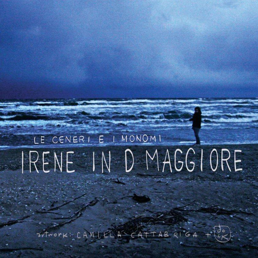 Le Ceneri e i Monomi - Irene in D Maggiore