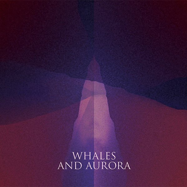 Whales and Aurora - Whales and Aurora EP