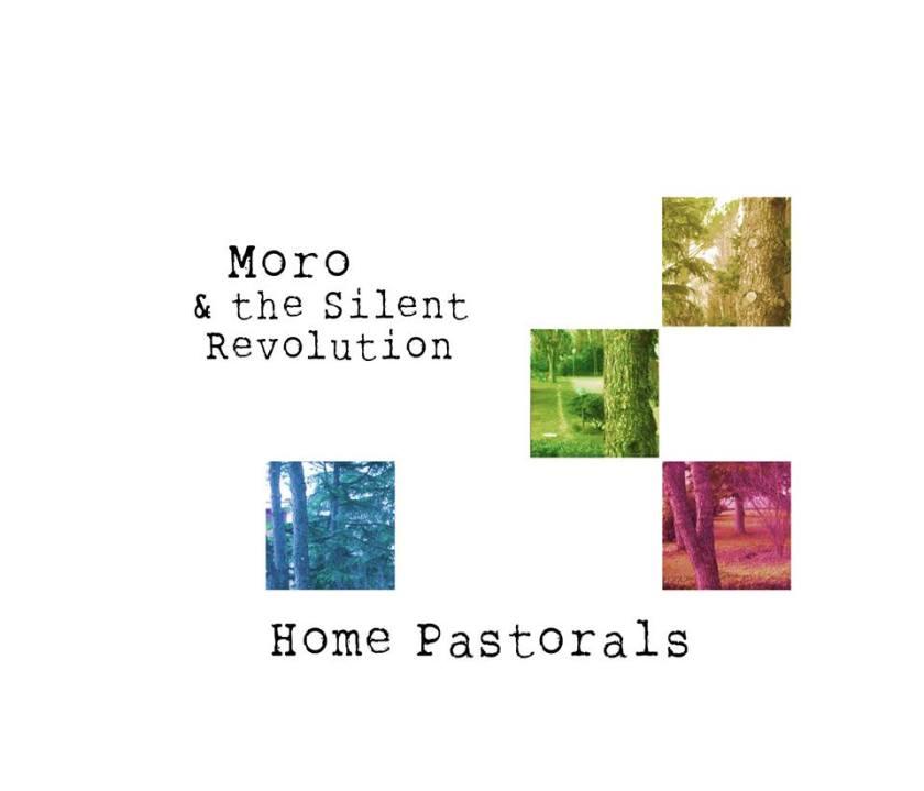 Moro & the Silent Revolution - Home Pastorals