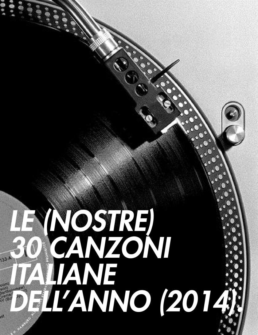 Le (nostre) 30 canzoni Italiane dell'anno (2014)