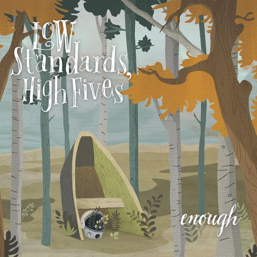 Low Standards, High Fives - Enough